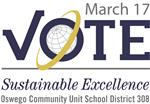 VOTE March 17 Sustainable Excellence Oswego Community Unit School District 308