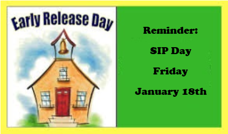 Early Dismissal Day - Reminder SIP DAY January 18th