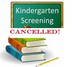 Kindergarten Screening Cancelled