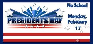 Presidents Day - No School (District Closed) Monday, February 17th, 2020